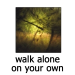 2010-06-walk-alone-on-your-own